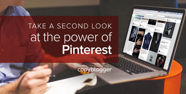 take a second look at the power of Pinterest