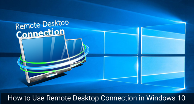 how to connect to remote desktop windows 10